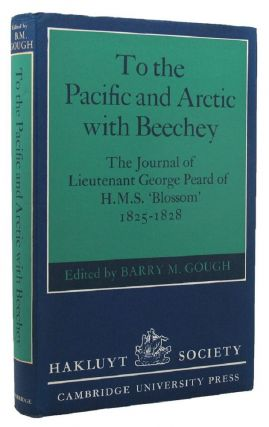 TO THE PACIFIC AND ARCTIC WITH BEECHEY. Lieutenant George Peard