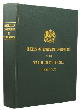 OFFICIAL RECORDS OF THE AUSTRALIAN MILITARY CONTINGENTS TO THE WAR IN SOUTH AFRICA. Lt. Col. P....