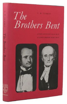 THE BROTHERS BENT. Ellis Bent, Jeffry, C. H. Currey