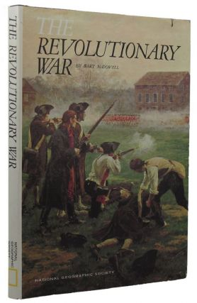 THE REVOLUTIONARY WAR. Bart McDowell