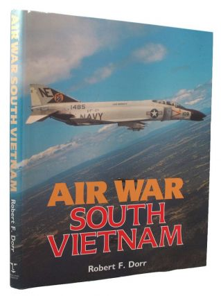 AIR WAR SOUTH VIETNAM. Robert F. Dorr