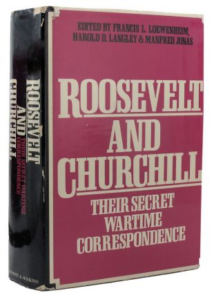 ROOSEVELT AND CHURCHILL. Winston S. Churchill, Francis L. Loewenheim