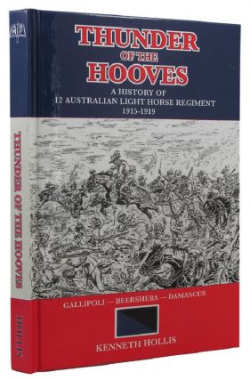 THUNDER OF THE HOOVES. 12th Australian Light Horse Regiment, Kenneth Hollis