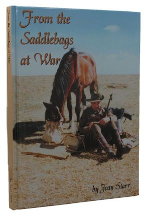 FROM THE SADDLEBAGS AT WAR. 02nd/14th Australian Light Horse Regiment, Joan Starr