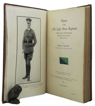 HISTORY OF THE 11th LIGHT HORSE REGIMENT. A. I. F. 11th Light Horse Regiment, Ernest W. Hammond