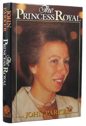 THE PRINCESS ROYAL. Princess Anne, John Parker
