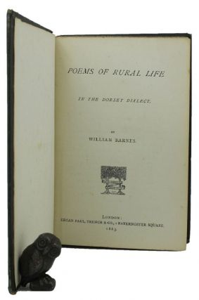 POEMS OF RURAL LIFE IN THE DORSET DIALECT. William Barnes