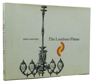 THE LAMBENT FLAME. John D. Keating