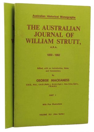 THE AUSTRALIAN JOURNAL OF WILLIAM STRUTT, A.R.A., 1850-1862. William Strutt, George Mackaness