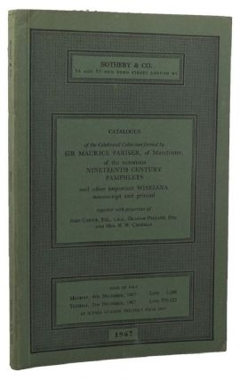 CATALOGUE OF THE CELEBRATED COLLECTION OF WISEIANA FORMED BY SIR MAURICE PARISER;. Sir Maurice...