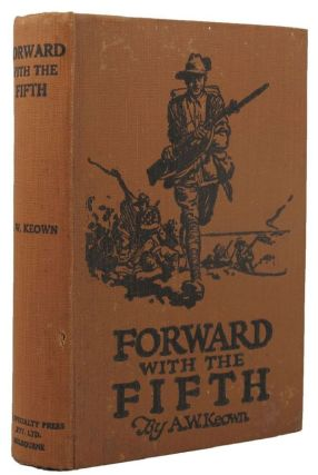 FORWARD WITH THE FIFTH. A. I. F. 05th Battalion, A. W. Keown