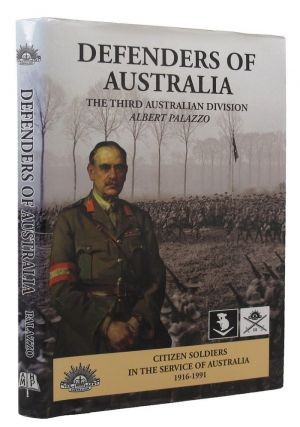 DEFENDERS OF AUSTRALIA: THE 3RD AUSTRALIAN DIVISION, 1916-1991. Australian Army 03rd Division,...