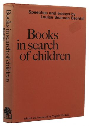 BOOKS IN SEARCH OF CHILDREN. Louise Seaman Bechtel