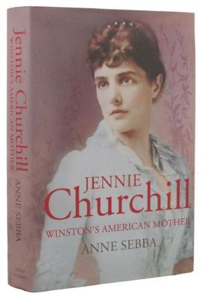 JENNIE CHURCHILL. Family Churchill, Anne Sebba