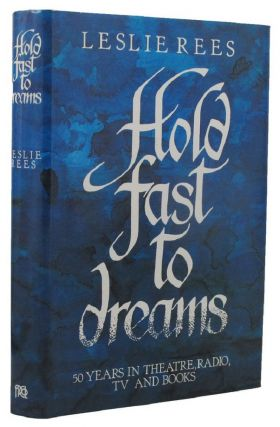 HOLD FAST TO DREAMS. Leslie Rees