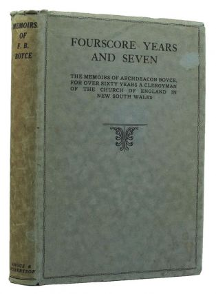 FOURSCORE YEARS AND SEVEN. F. B. Boyce