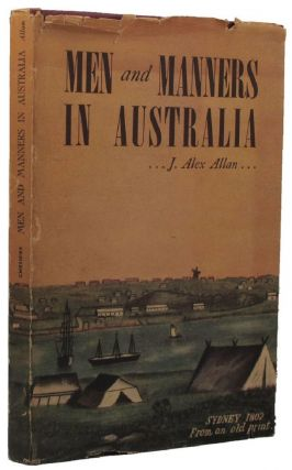 MEN AND MANNERS IN AUSTRALIA. J. Alex Allan