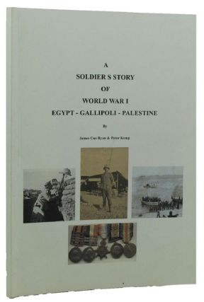 A SOLDIER'S STORY OF WORLD WAR I. James Cue Ryan, Peter Kemp, Compiler