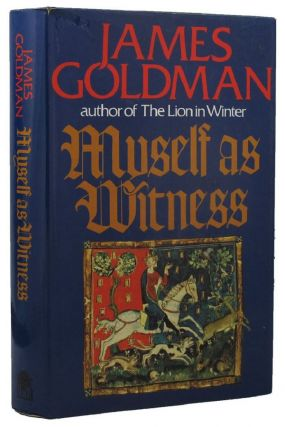 MYSELF AS WITNESS. James Goldman