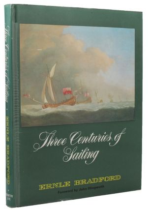 THREE CENTURIES OF SAILING. Ernle Bradford