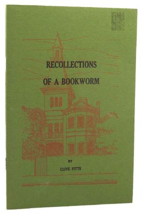 RECOLLECTIONS OF A BOOKWORM. Clive Fitts