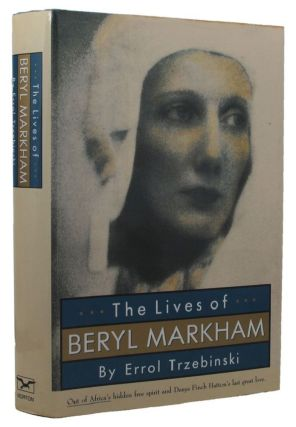 THE LIVES OF BERYL MARKHAM. Beryl Markham, Errol Trzebinski