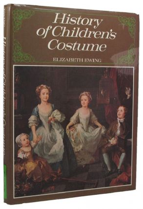 HISTORY OF CHILDREN'S COSTUME. Elizabeth Ewing
