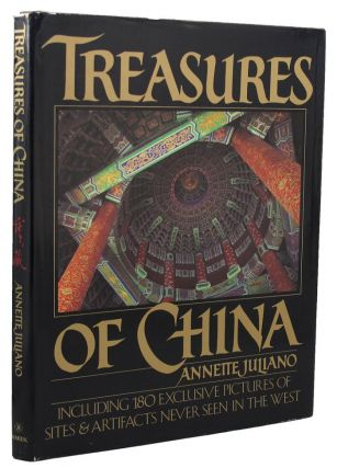 TREASURES OF CHINA. Annette L. Juliano