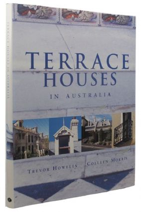 TERRACE HOUSES IN AUSTRALIA. T. Howells, Colleen Morris