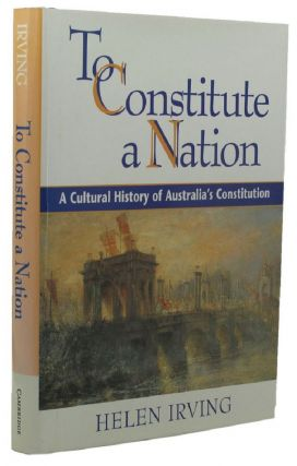 TO CONSTITUTE A NATION. Helen Irving