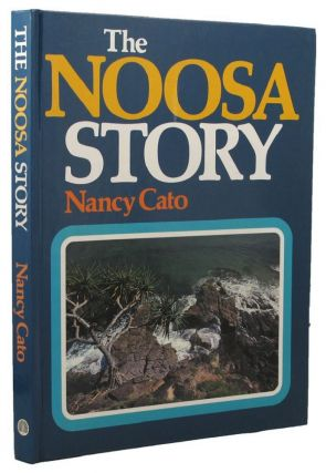 THE NOOSA STORY. Nancy Cato