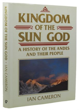 KINGDOM OF THE SUN GOD. Ian Cameron