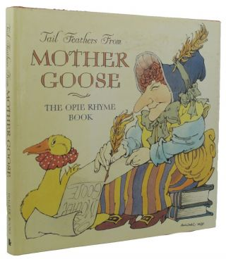TAIL FEATHERS FROM MOTHER GOOSE. Iona Opie, Compiler