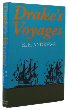 DRAKE'S VOYAGES. Kenneth R. Andrews