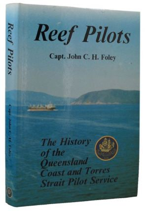 REEF PILOTS. Captain John C. H. Foley