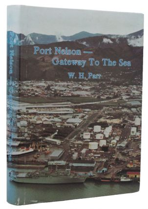 PORT NELSON - GATEWAY TO THE SEA. W. H. Parr