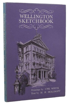 WELLINGTON SKETCHBOOK. M. H. Holcroft