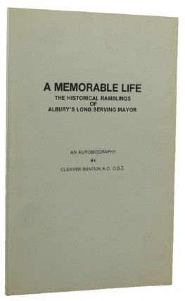 A MEMORABLE LIFE. Cleaver Bunton