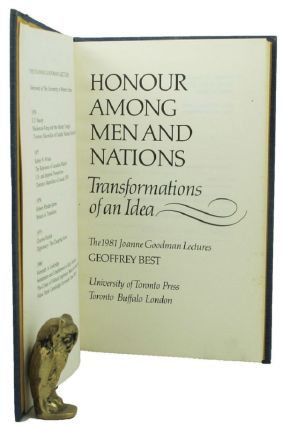 HONOUR AMONG MEN AND NATIONS: Transformations of an Idea. Geoffrey Best