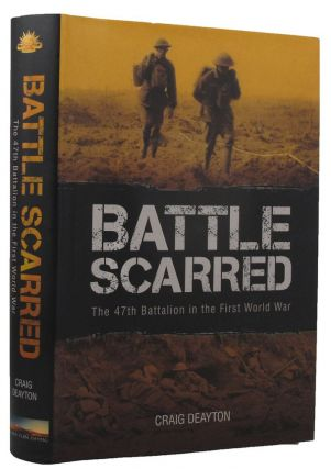 BATTLE SCARRED. Australian Army 47th Battalion, Craig Deayton
