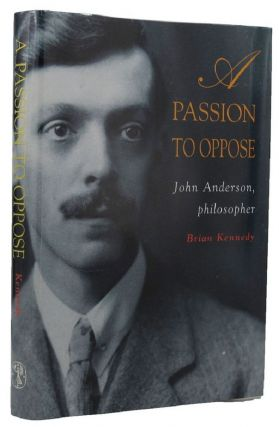 A PASSION TO OPPOSE. John Anderson, Brian Kennedy
