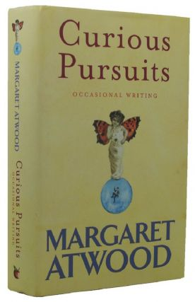 CURIOUS PURSUITS. Margaret Atwood