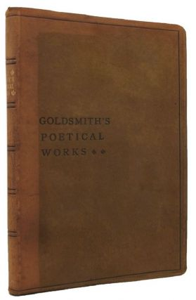 THE COMPLETE POETICAL WORKS OF OLIVER GOLDSMITH. Oliver Goldsmith