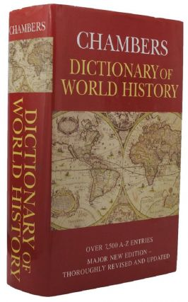 CHAMBERS DICTIONARY OF WORLD HISTORY. Trevor Anderson, Bruce P. Lenman
