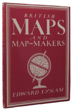 BRITISH MAPS AND MAP-MAKERS. Edward Lynam