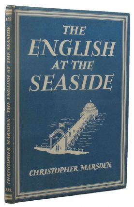 THE ENGLISH AT THE SEASIDE. Christopher Marsden