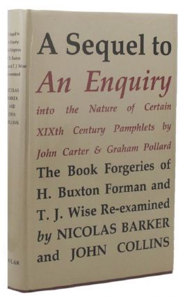 A SEQUEL TO AN ENQUIRY into the nature of certain nineteenth century pamphlets, by John Carter...