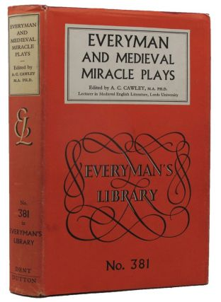 EVERYMAN AND MEDIEVAL MIRACLE PLAYS. A. C. Cawley